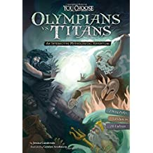 Olympians vs. Titans: An Interactive Mythological Adventure (You Choose: Ancient Greek Myths)