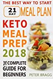 Keto Meal Prep: The Complete Guide for Beginners - 21 Days Keto Meal Plan