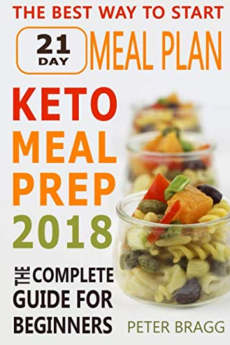 Keto Meal Prep: The Complete Guide for Beginners - 21 Days Keto Meal Plan by Peter Bragg
