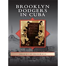 Brooklyn Dodgers in Cuba (Images of Baseball)