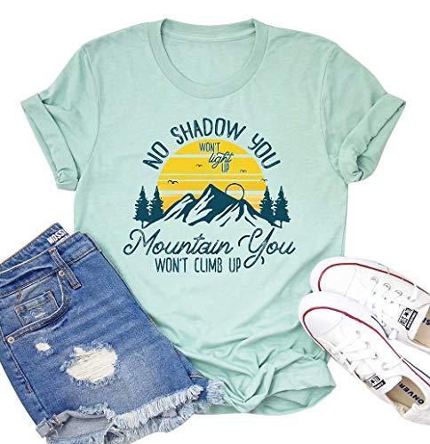 Women Summer No Shadow You Won't Light Up T-Shirt Tee Top Mountain You Won't Climb Up T-Shirt Size M (Green)]()