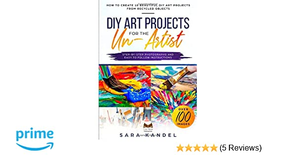 Diy Art Projects For The Un Artist How To Create 10