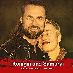 Königin und Samurai: Wenn Mann und Frau erwachen (Andrea & Veit Lindau)