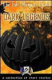 Dark Legends (presented by the Ink Slingers Guild)