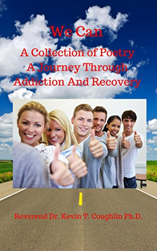 We Can a Collection of Poetry: A Journey Through Addiction and Recovery (We Can; A Collection of Poetry, A Journey Through Addiction and Recovery Book 1) by [Coughlin, Kevin]
