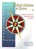 Gifted Children at Home, Janice Baker and Kathleen Julicher, 189242701X