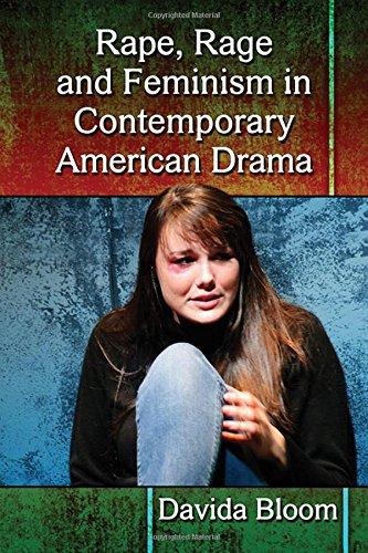 Rape, Rage and Feminism in Contemporary American Drama