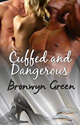 Cuffed and Dangerous (Handcuffs and Lace)