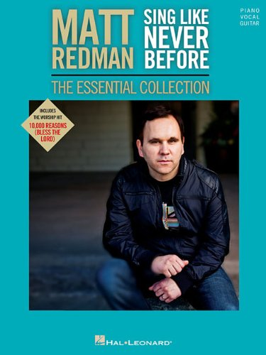 Matt Redman - Sing like Never Before: The Essential Collection