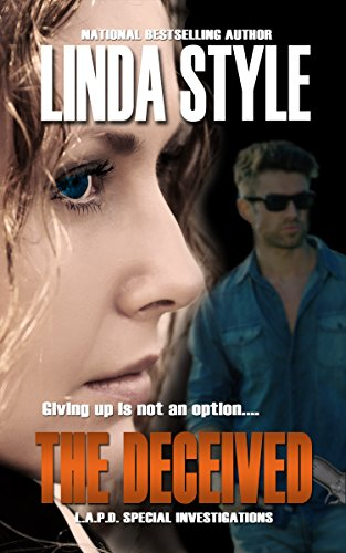 THE DECEIVED (L.A.P.D. Special Investigations Book 1) by [Style, Linda]