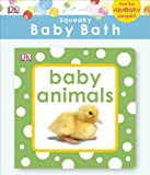 Squeaky Baby Bath: Baby Animals, DK Publishing, 146542461X