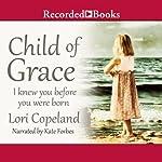 Child of Grace | Lori Copeland
