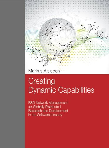 Download Creating Dynamic Capabilities – R&D Network Management for Globally Distributed Research and Development in the Software Industry Pdf