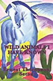 Wild Animals I Have Known, Ernest Thompson Seton, 1604596236