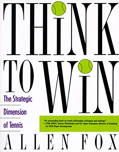 Think to Win: Strategic Dimension of Tennis, (Cardinal Red Tennis Arch)