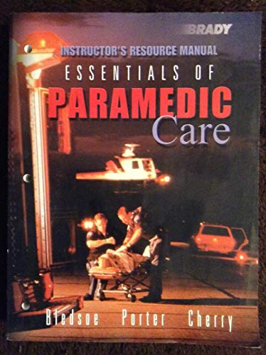 Brady Essentials of Paramedic Care: Instructor's Resource Manual