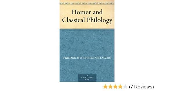 homer and classical philology nietzsche friedrich levy oscar kennedy j m