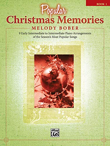 Popular Christmas Memories, Book 1: 9 Early Intermediate to Intermediate Piano Arrangements of the Season's Most Popular Songs (Memories Series) (Piano Memories Christmas)