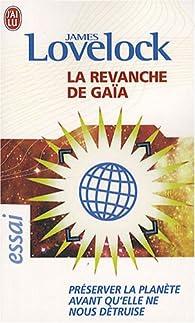 La revanche de Gaïa : Préserver la planète avant qu'elle ne nous détruise par James Lovelock