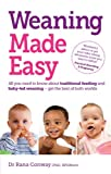 weaning made easy all you need to know about traditional feeding and baby led weaning get the best of both worlds