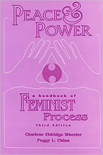Peace and Power: A Handbook of Feminist Process