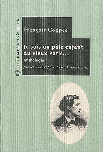 Lire Je suis un pâle enfant du vieux Paris... : Anthologie pdf, epub ebook