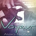 Voyeur: Season 1, Episode 2 | Alexa Nichols