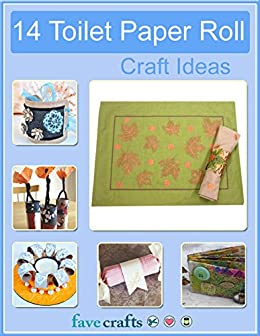 14 Toilet Paper Roll Craft Ideas Kindle Edition By Prime
