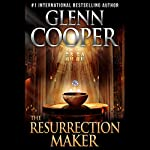 The Resurrection Maker: A Thriller | Glenn Cooper