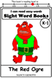 The Red Ogre: I CAN READ EASY WORDS SIGHT WORD BOOKS: Level K-1 Early Reader: Beginning Readers (I Can Read Easy Words: Sight Word Books Book 3)