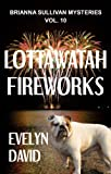 Lottawatah Fireworks (Brianna Sullivan Mysteries Book 10)
