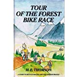 Tour of the Forest Bike Race: A Guide to Bicycle Racing and the Tour De France