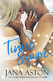 Times Square: A Steamy Stand-Alone Romance by [Aston, Jana]