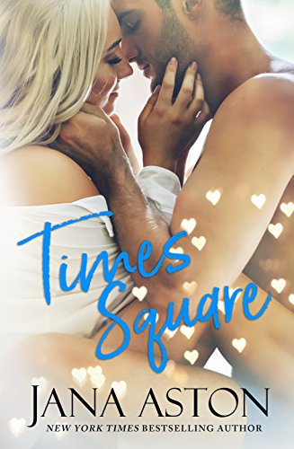 Times Square: A Steamy Stand-Alone Romance (Shop In Times Square)