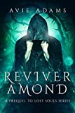 Reviver Amond - A Prequel to Lost Souls Series: Dark Gothic Fantasy Romance