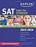 Kaplan SAT Subject Test Spanish 2013-2014 (Kaplan Test Prep)