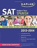 Kaplan SAT Subject Test Spanish 2013-2014 (Kaplan Test Prep)