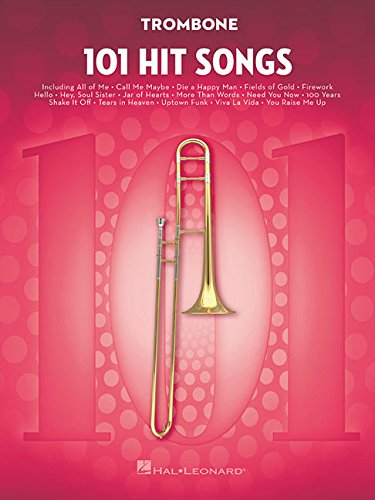 101 Hit Songs: for Trombone (Trombone Songs)