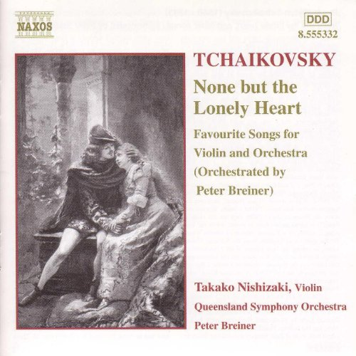 None But The Lonely Heart Tchaikovsky - Tchaikovsky: None But the Lonely Heart