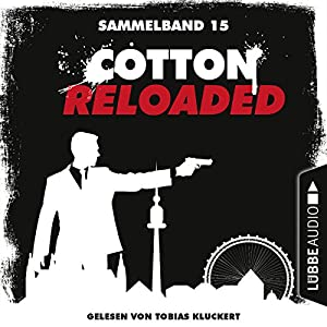 Cotton Reloaded: Sammelband 15 (Cotton Reloaded 43-45) Hörbuch