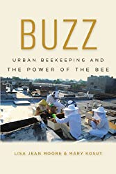 Buzz: Urban Beekeeping and the Power of the Bee (Biopolitics)