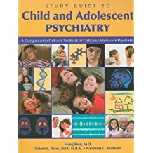 Child and Adolescent Psychiatry: A Companion to Dulcan's Textbook of Child and Adolescent Psychiatry by Hong Shen, Robert E. Hales, Narriman C. Shahrokh (2009) Paperback