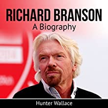 Richard Branson: A Biography Audiobook by Hunter Wallace Narrated by Jimmy Kieffer