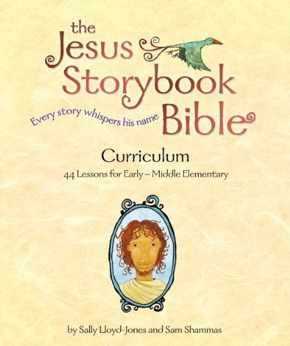 The Jesus Storybook Bible Curriculum Kit by Lloyd-Jones, Sally, Shammas, Sam (2012) Paperback