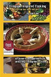 Ethiopian-inspired Cooking, Vegetarian Specialties: An American approach to Ethiopian Cuisine