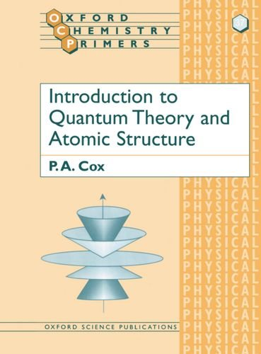 Introduction to Quantum Theory and Atomic Structure (Oxford Chemistry Primers)