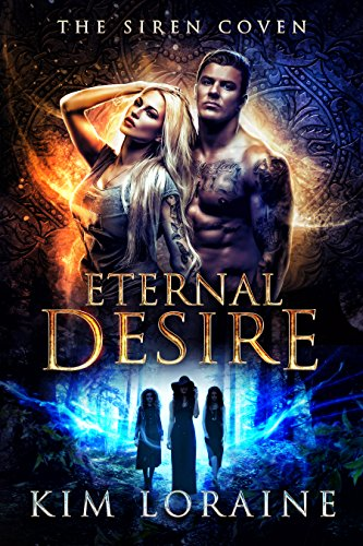 Eternal Desire: The Siren Coven by [Loraine, Kim]