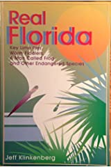 Real Florida: Key Lime Pies, Worm Fiddlers, a Man Called Frog and Other Endangered Species Paperback