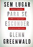 capa de Sem Lugar Para Se Esconder. Edward Snowden, A NSA e a Espionagem do Governo Americano