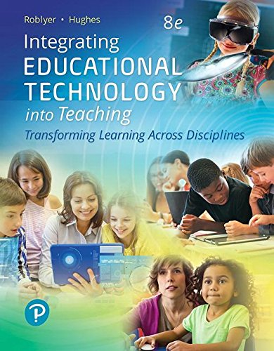 Integrating Educational Technology into Teaching (8th Edition)